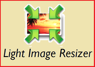 Light Image Resizer 6.0.0.14 Full Crack Free Download 2019